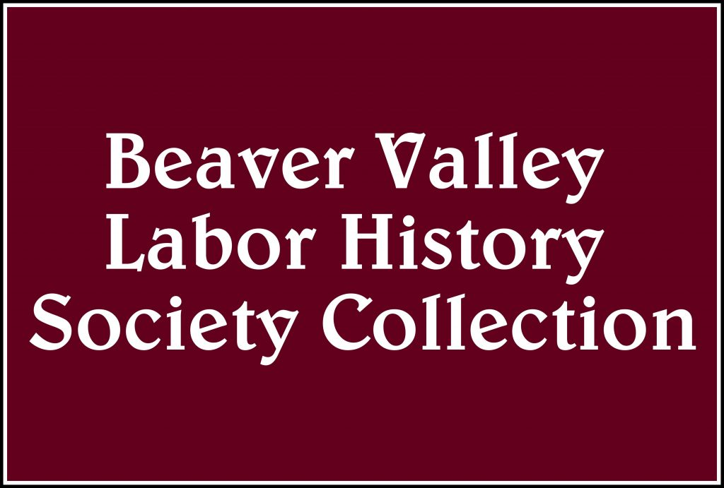 Beaver Valley Labor History Society Collection
