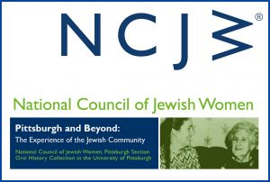 NCJW - Pittsburgh Section: Oral Jewish History