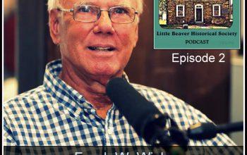 Little Beaver Historical Society Podcast – Episode 2