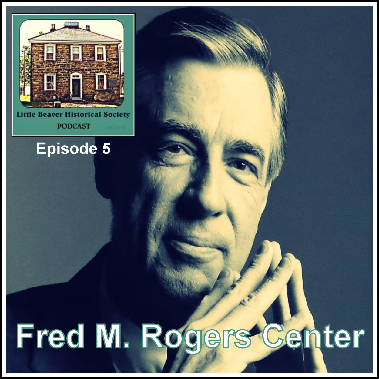 Lbhs Podcast Ep05 Fred M Rogers Center The Social Voice Project