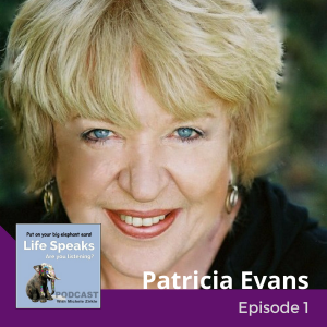 Life Speaks 001: Patricia Evans