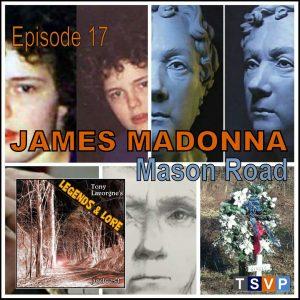 Tony Lavorgne's Legends & Lore Podcast (Ep17): James Madonna
