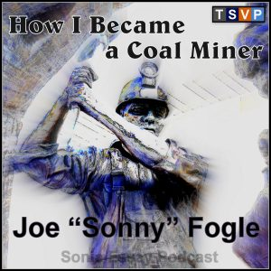 Sonny Fogle: How I Became a Coal Miner