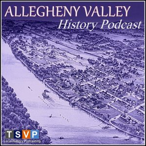 Allegheny Valley History Podcast
