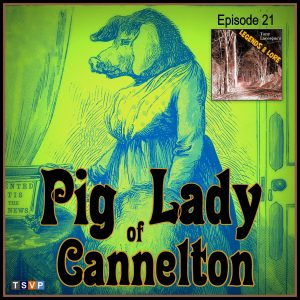 COVER ART - LL21 - PIG LADY OF CANNELTON