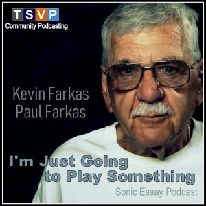 Paul Farkas | I'm Just Going to Play Something