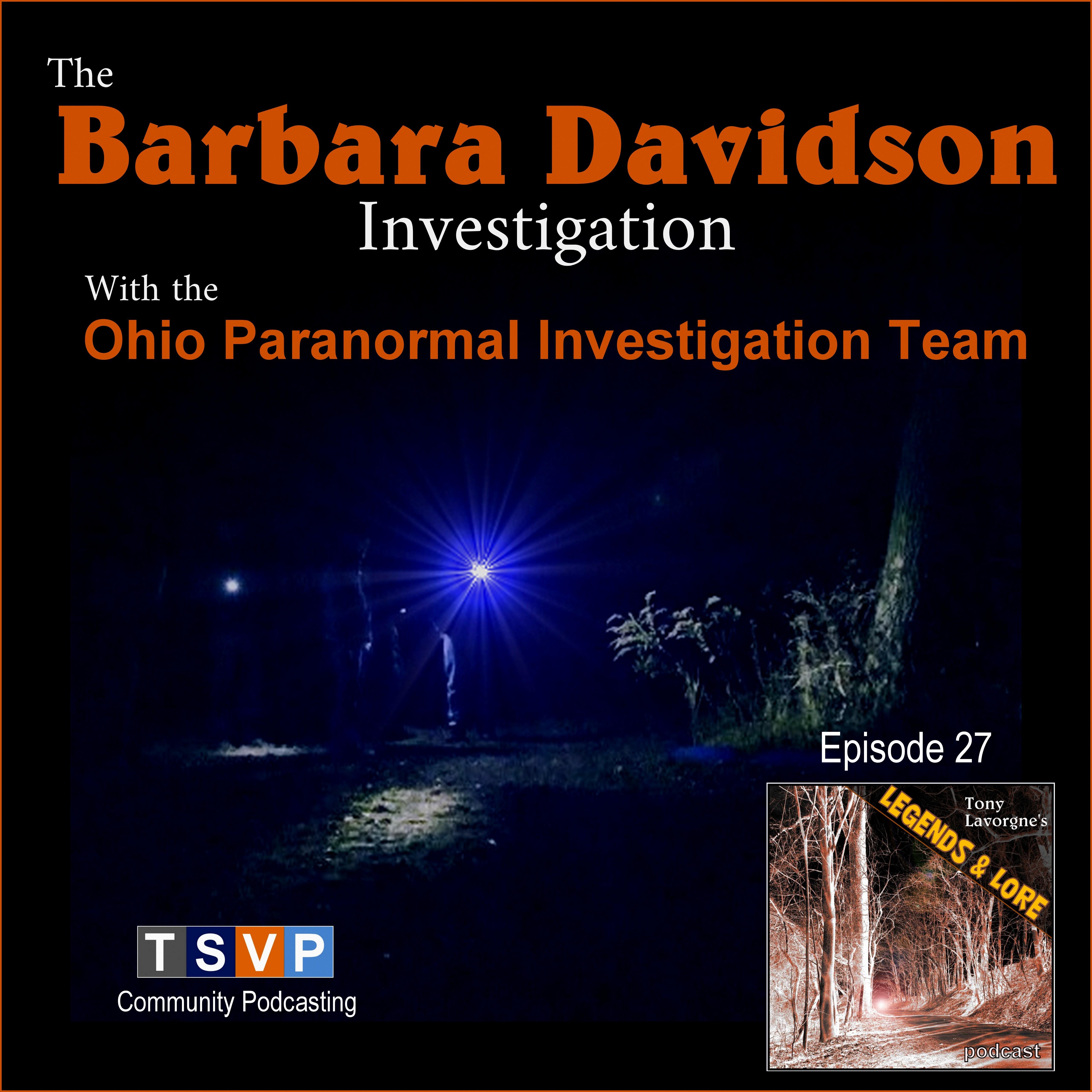 Tony Lavorgne's Legends & Lore Podcast (Ep27): The Barbara Davidson Investigation