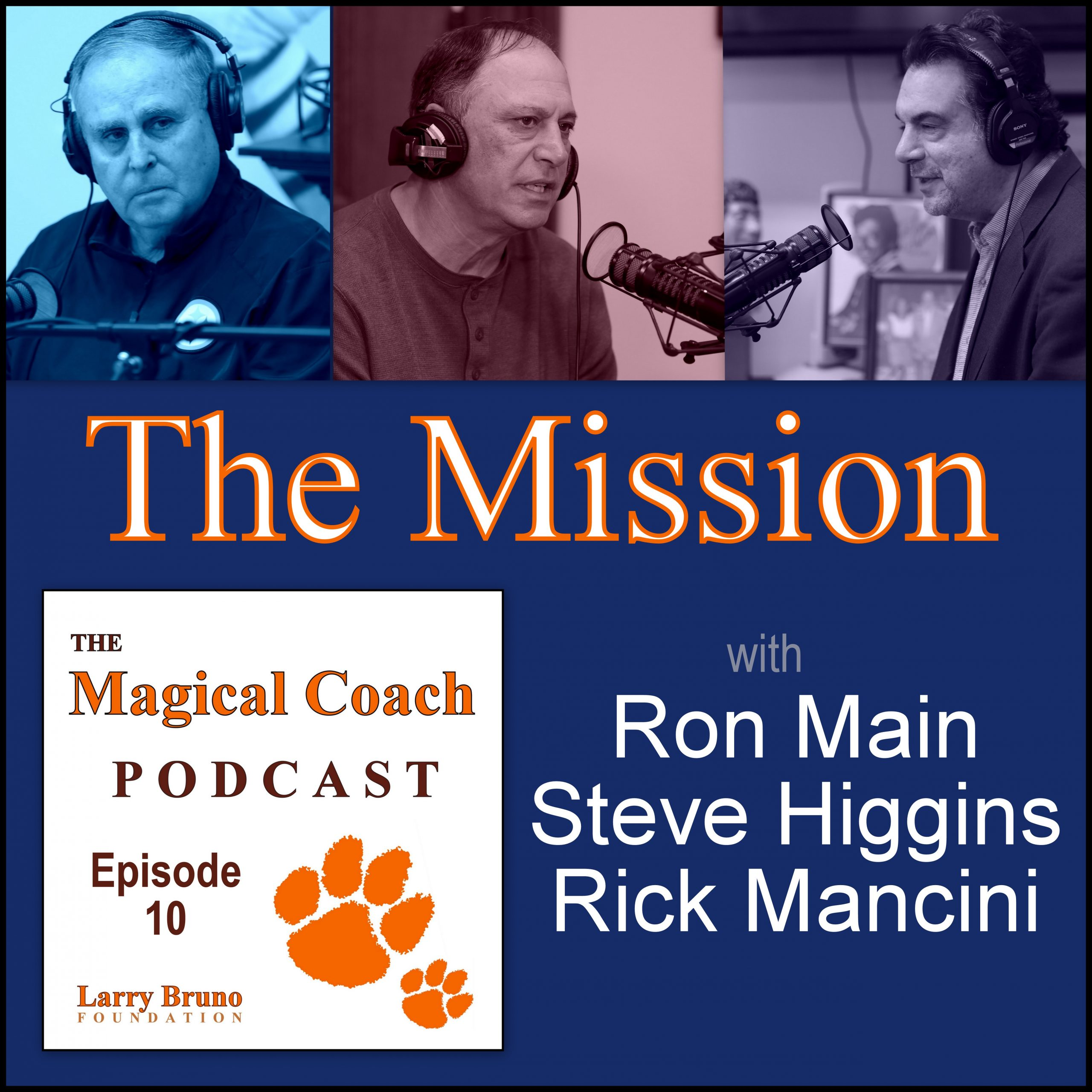 TMC Podcast (Ep10) – Ron Main, Rick Mancini, Steve Higgins