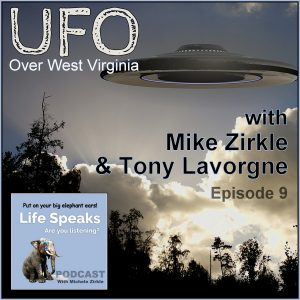 Life Speaks 009: UFO Over WV