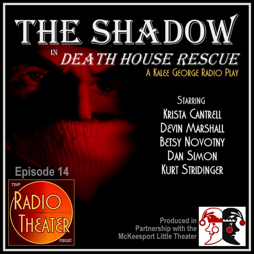 TSVP Radio Theater Podcast (Ep14) – The Shadow in Death House Rescue