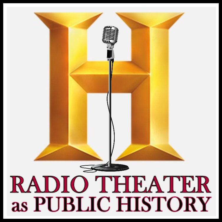 RADIO THEATER AS PUBLIC HISTORY