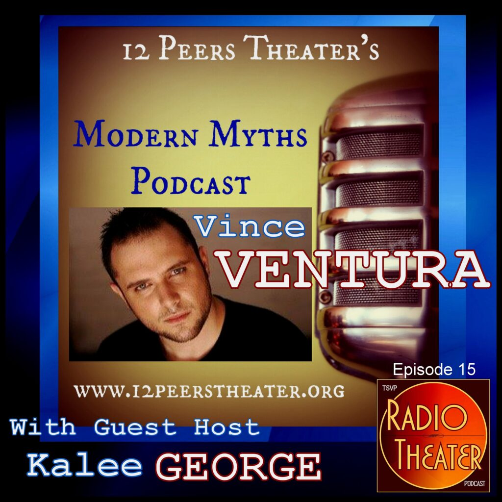 TSVP Radio Theater Podcast (Ep15) – Vince Ventura: Modern Myths Podcast