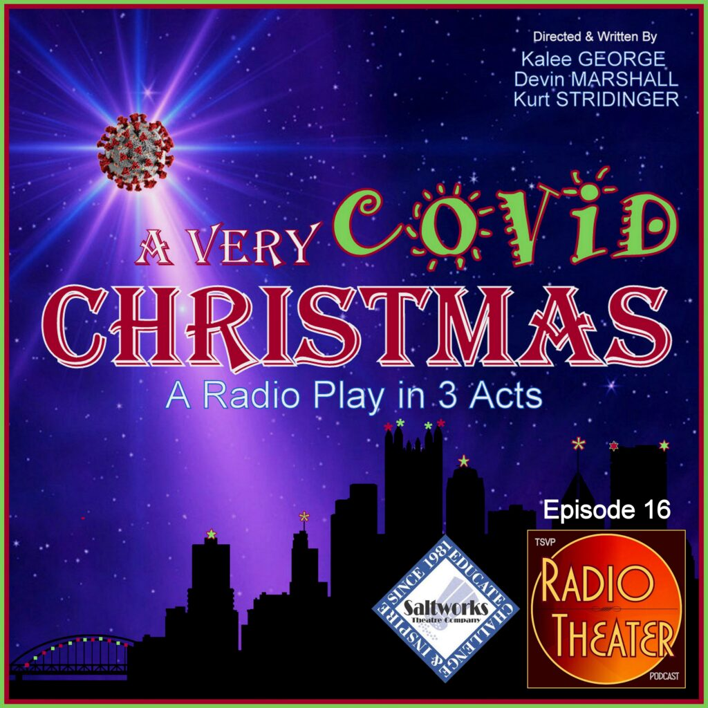 TSVP Radio Theater Podcast (Ep16) – A Very Covid Christmas