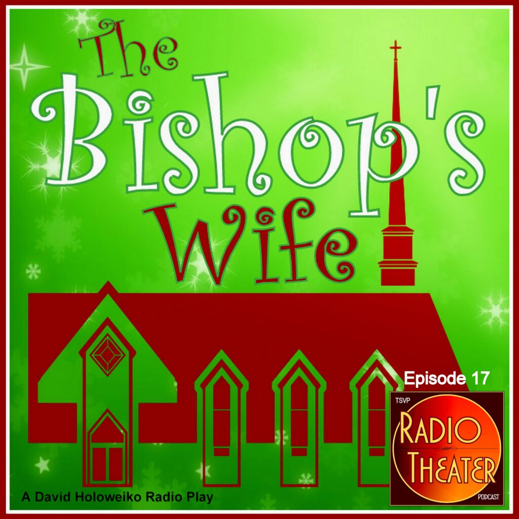 TSVP Radio Theater Podcast (Ep17) – The Bishop's Wife