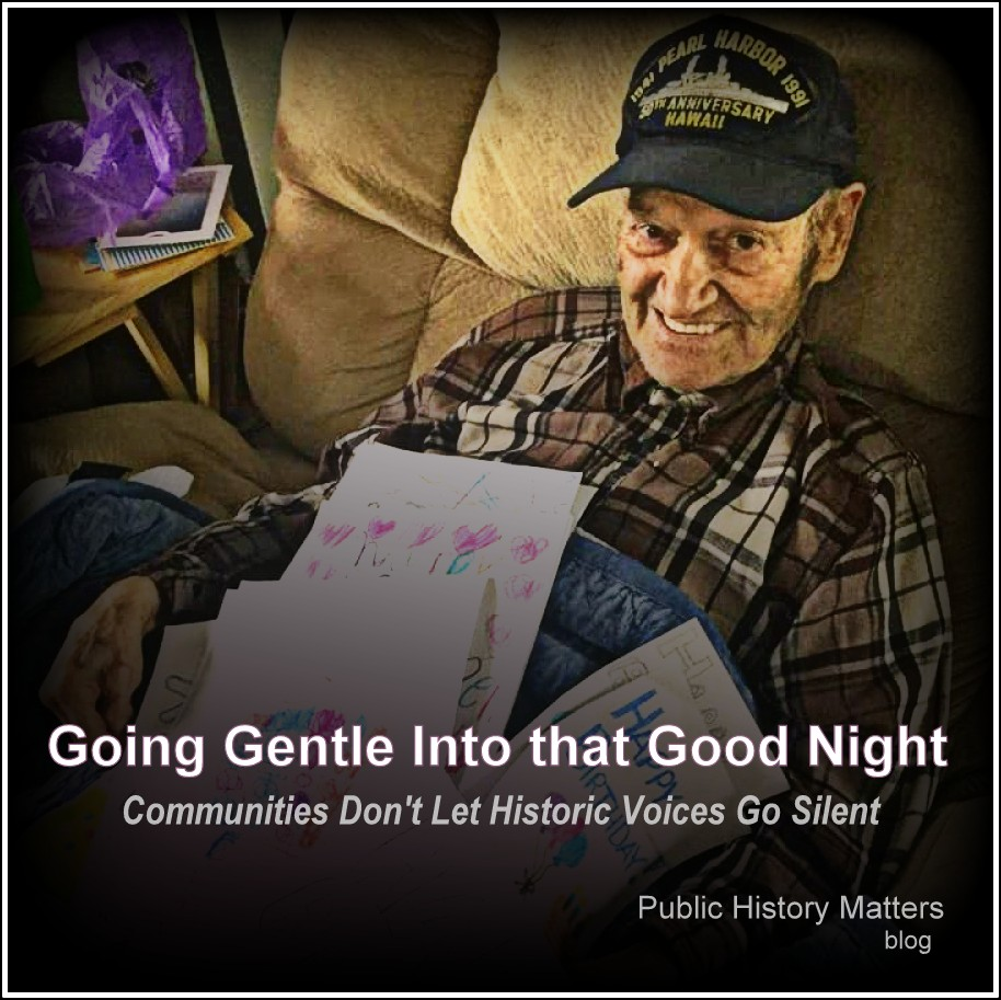 Going Gentle Into that Good Night: Communities Don't Let Historic Voices Go Silent