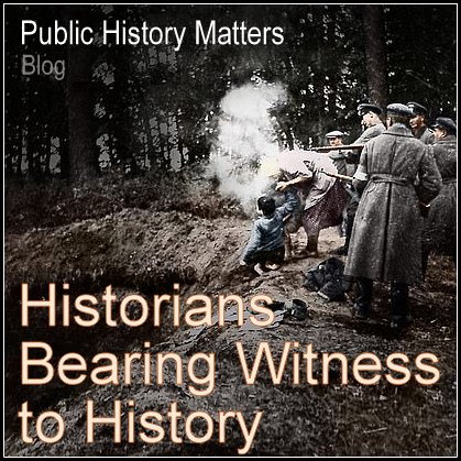 Historians Bearing Witness to History