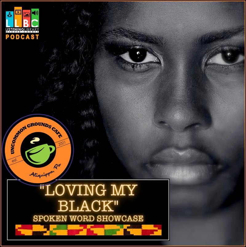 "LLBC Podcast (Ep04): Uncommon Grounds Cafe: ""Loving My Black"" Spoken Word Showcase"